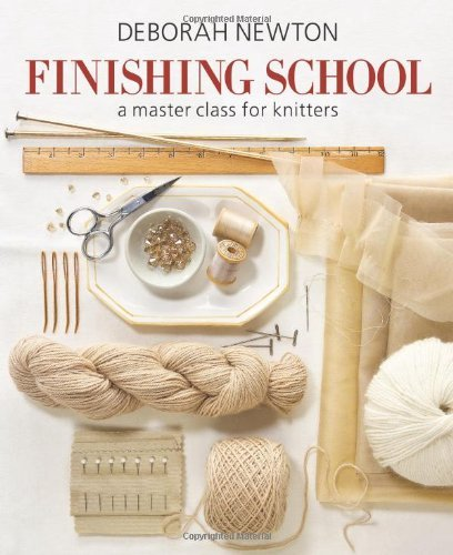Deborah Newton Finishing School A Master Class For Knitters