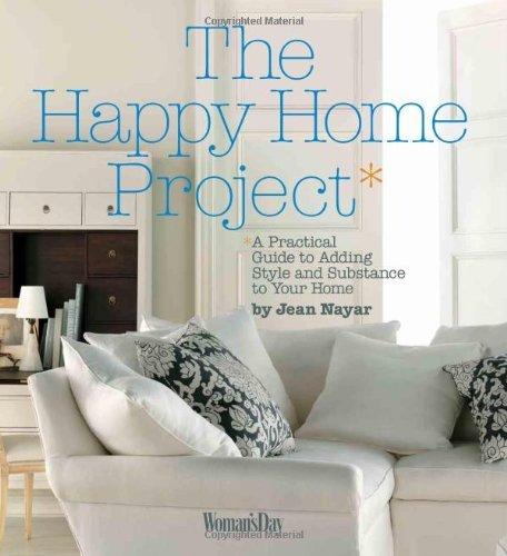 Jean Nayar Happy Home Project The A Practical Guide To Adding Style And Substance T