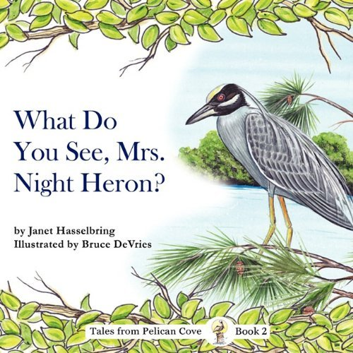 Janet Hasselbring What Do You See Mrs. Night Heron?
