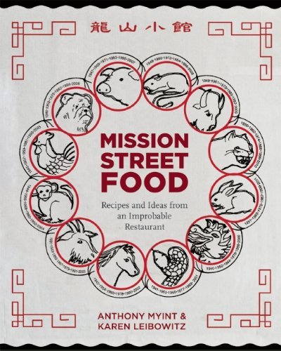 Karen Leibowitz Mission Street Food Recipes And Ideas From An Improbable Restaurant