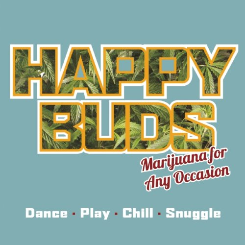 Rosenthal Ed Happy Buds Marijuana For Any Occasion Dance Pla