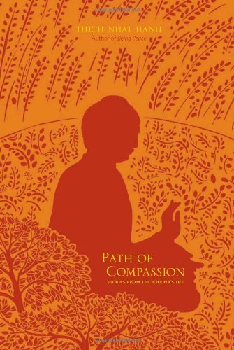 Thich Nhat Hanh Path Of Compassion Stories From The Buddha's Life
