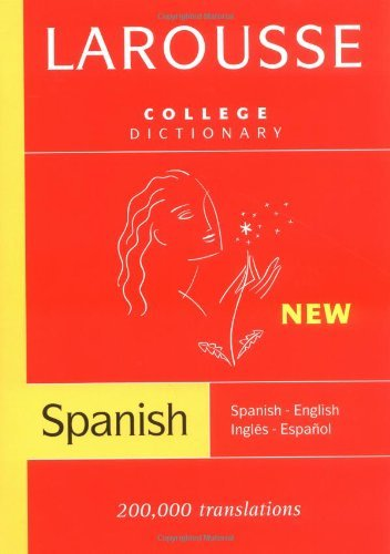 Larousse Larousse College Dictionary Spanish English English Spanish