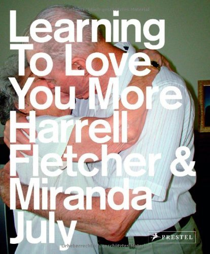 Harrell Fletcher Learning To Love You More