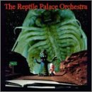 Reptile Palace Orchestra Hwy X