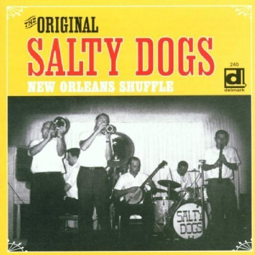 Original Salty Dogs Jazz Band New Orleans Shuffle