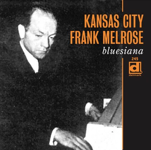 Frank Kansas City Melrose Bluesiana