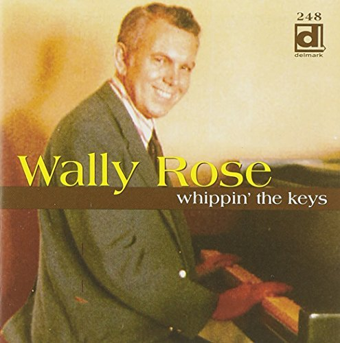 Wally Rose Whippin' The Keys