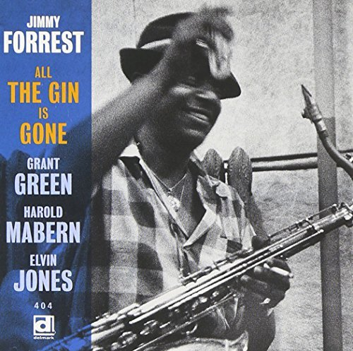 Jimmy Forrest All The Gin Is Gone
