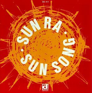 Sun Ra & His Arkestra Sun Song