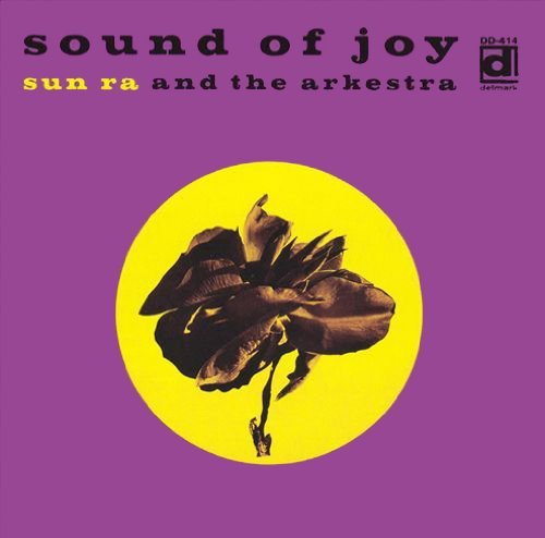 Sun Ra & His Arkestra Sound Of Joy