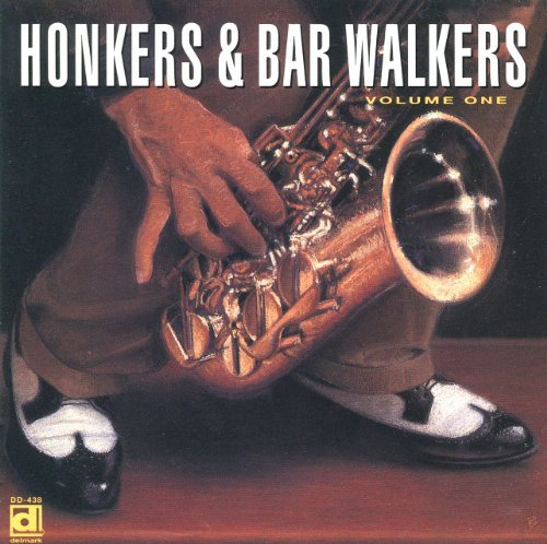 Honkers & Bar Walkers Vol. 1 Honkers & Bar Walkers Honkers & Bar Walkers