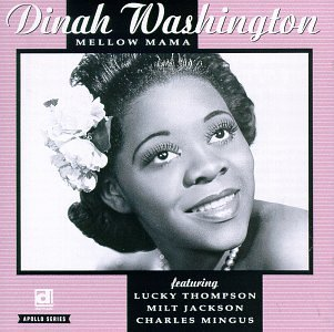 Dinah Washington Mellow Mama