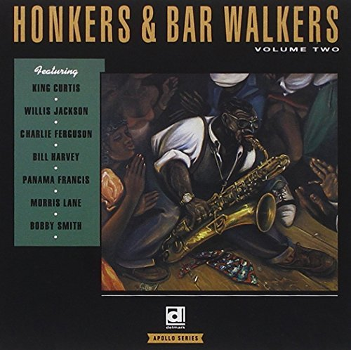 Honkers & Bar Walkers Vol. 2 Honkers & Bar Walkers Honkers & Bar Walkers