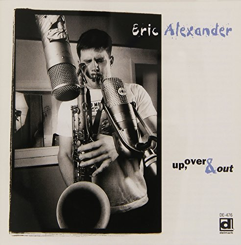 Eric Alexander Up Over & Out