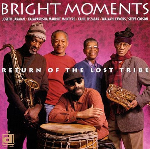 Bright Moments Return Of Th Bright Moments Return Of The L Malachi Favors El'zabar