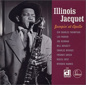 Illinois Jacquet Jumpin' At Apollo