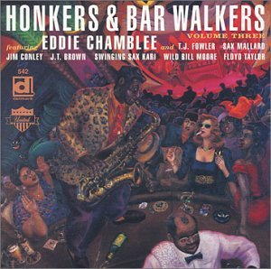 Honkers & Bar Walkers Vol. 3 Honkers & Bar Walkers Honkers & Bar Walkers