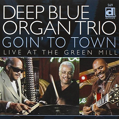 Deep Blue Organ Trio Going To Town Live At The Gree