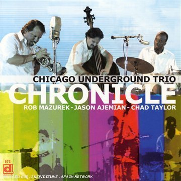 Chicago Underground Trio Chronicle