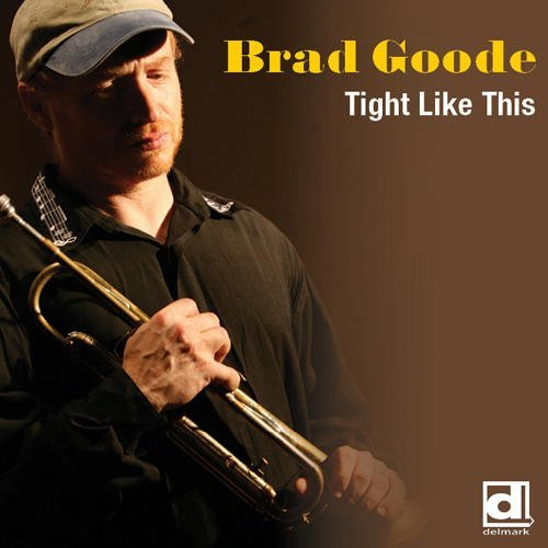 Brad Goode Tight Like This