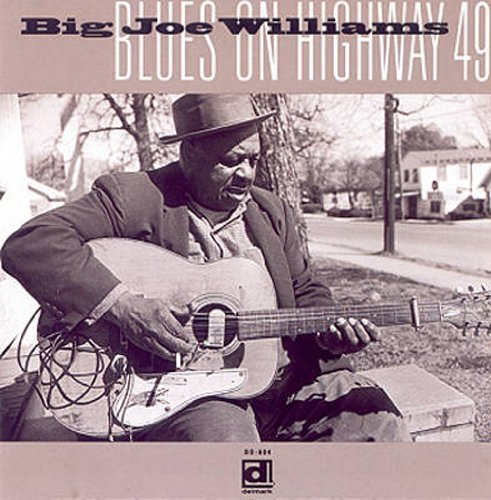 Big Joe Williams Blues On Highway 49