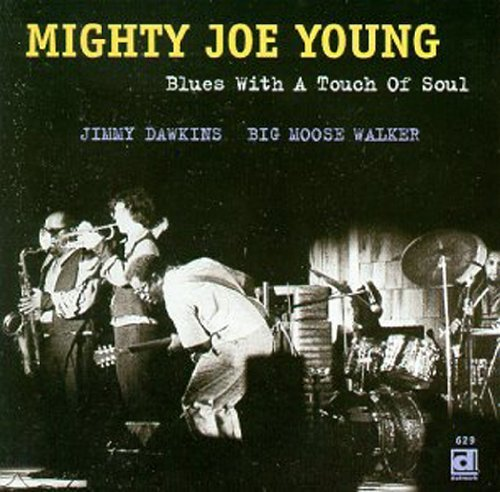 Mighty Joe Young Blues With A Touch Of Soul