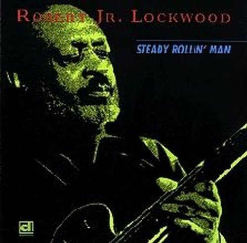 Robert Jr. Lockwood Steady Rollin' Man