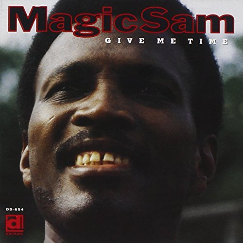 Magic Sam Give Me Time