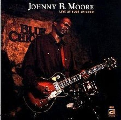 Johnny B. Moore Live At Blue Chicago