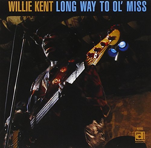 Willie Kent Long Way To Ol'miss