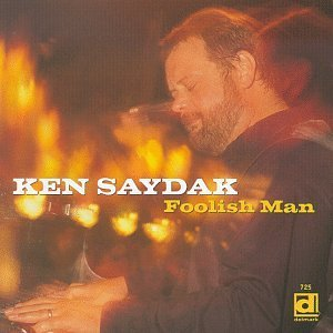 Ken Saydak Foolish Man