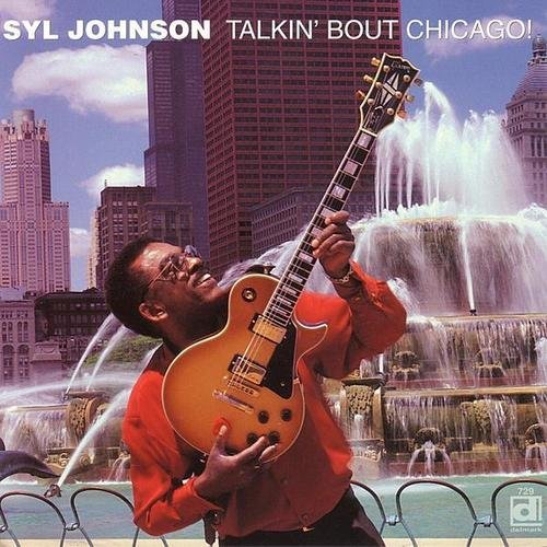 Syl Johnson Talkin Bout Chicago