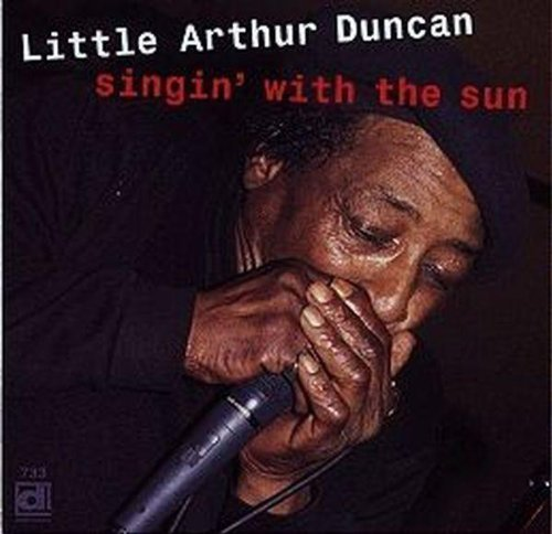 Little Arthur Duncan Singin' With The Sun