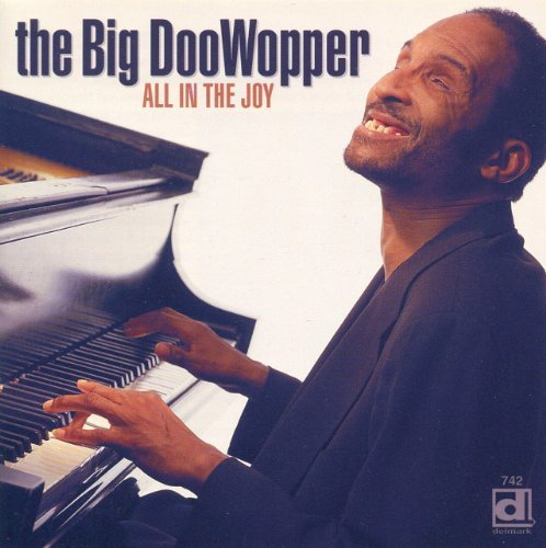 Big Doo Wopper All In The Joy