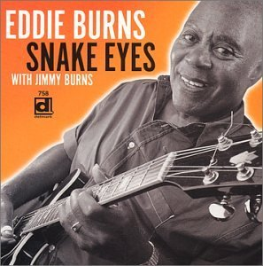 Eddie Burns Snake Eyes With Jimmy Burns