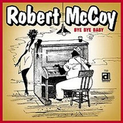 Robert Lee Mccoy Bye Bye Baby