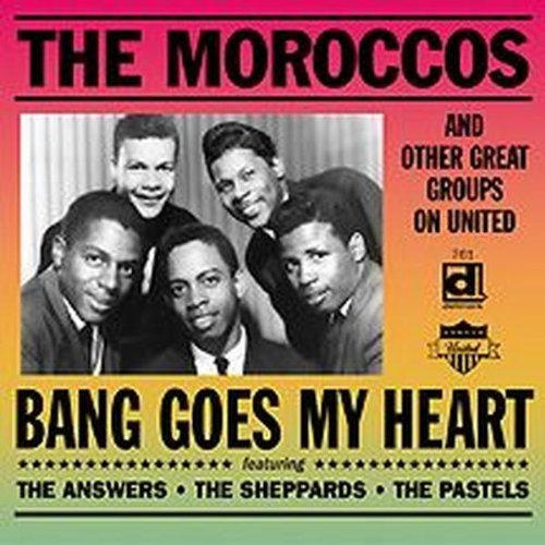 Moroccos & Other Great Groups Bang Goes My Heart