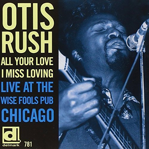 Otis Rush All Your Love I Miss Loving Li