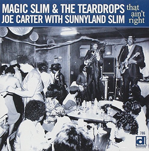 Magic Slim & Joe Carter That Ain't Right!