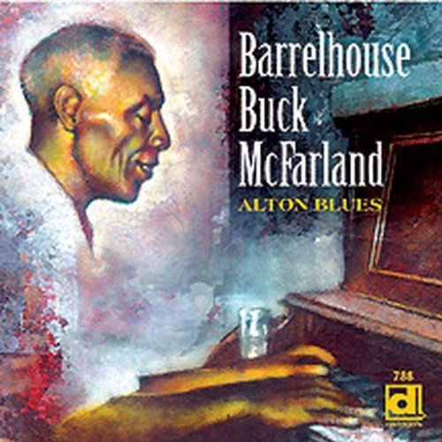 Barrelhouse Buck Mcfarland Alton Blues