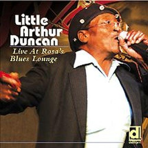 Little Arthur Duncan Live At Rosa's Blues Lounge