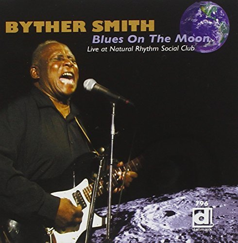 Byther Smith Blues On The Moon Live At The