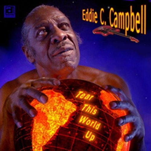 Eddie C. Campbell Tear This World Up