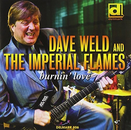 Dave Weld & The Imperial Flames Burnin' Love