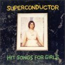 Superconductor Hit Songs For Girls