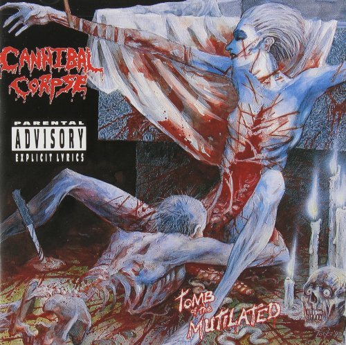 Cannibal Corpse Tomb Of The Mutilated Explicit Version
