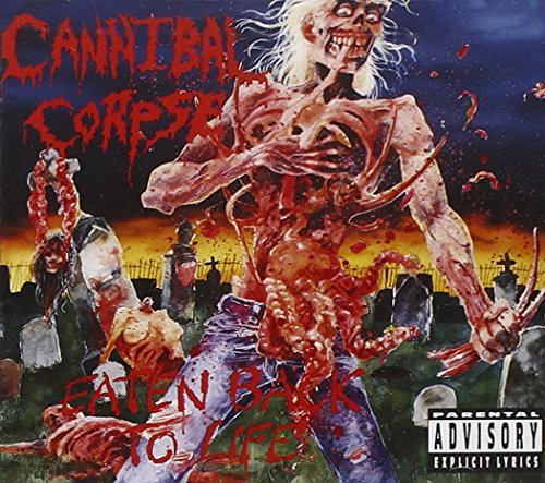 Cannibal Corpse Eaten Back To Life Explicit Version