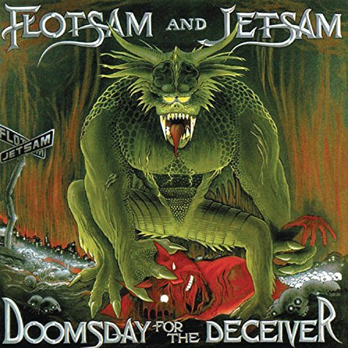 Flotsam & Jetsam Doomsday For The Deceiver