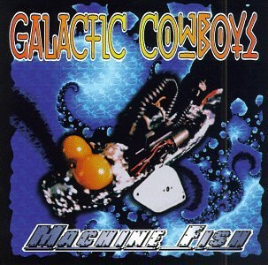 Galactic Cowboys Machine Fish